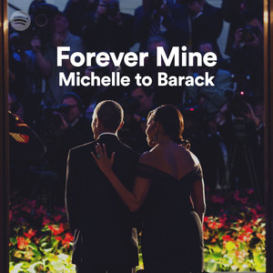 Awww 😍 Michelle Obama's playlist for BarackForever Mine, a playlist by Spotify