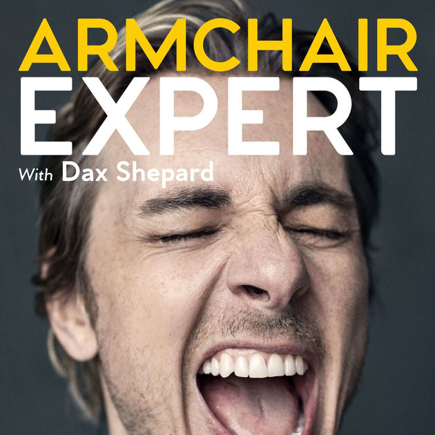 Armchair Expert with Dax Shepard by Dax Shepard on Apple Podcasts