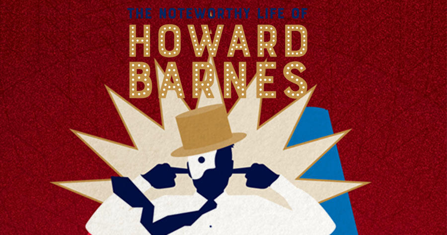 The Noteworthy Life of Howard Barnes at Village Theatre in Issaquah